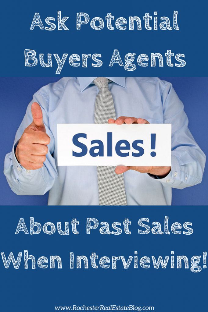 Ask Potential Buyers Agents About Past Sales When Interviewing!